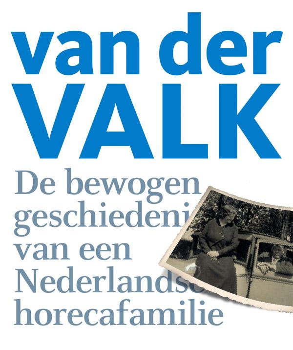 jubileumboek van der valk de bewogen geschiedenis van een nederlandse horecafamilie